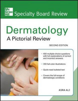 McGraw-Hill Specialty Board Review Dermatology: A Pictorial Review by Asra Ali