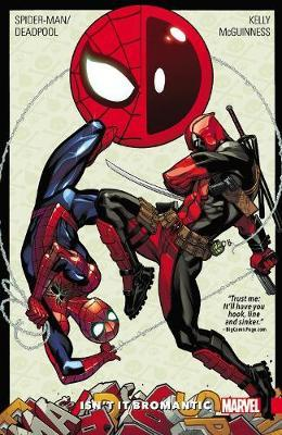 Spider-man/deadpool Vol. 1: Isn't It Bromantic by Joe Kelly