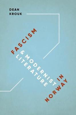 Fascism and Modernist Literature in Norway by Dean Krouk image