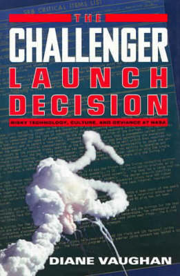 The Challenger Launch Decision by Diane Vaughan image
