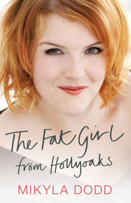 "The Fat Girl from ""Hollyoaks"" by Mikyla Dodd image"