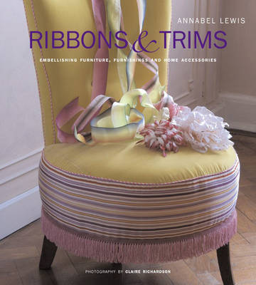 Ribbons and Trims by Annabel Lewis