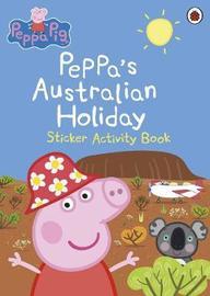 Peppa Pig: Peppa's Australian Holiday by Ladybird