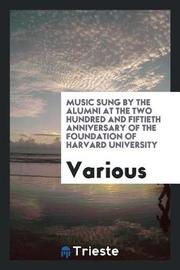 Music Sung by the Alumni at the Two Hundred and Fiftieth Anniversary of the Foundation of Harvard University by Various ~ image