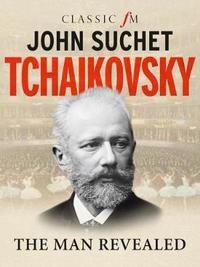 Tchaikovsky by John Suchet