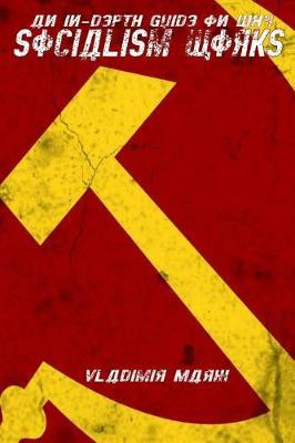 An In-Depth Guide On Why Socialism Works by Vladimir Marx