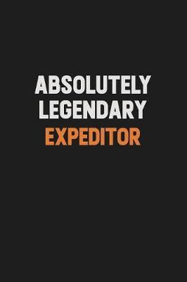 Absolutely Legendary Expeditor by Camila Cooper