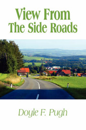 View from the Side Roads by Doyle F. Pugh image