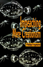 Impeaching Mere Creationism by Philip Frymire