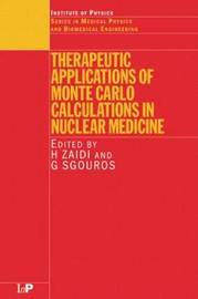 Therapeutic Applications of Monte Carlo Calculations in Nuclear Medicine
