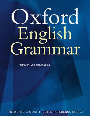 The Oxford English Grammar by Sidney Greenbaum