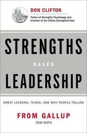 Strengths Based Leadership by Tom Rath