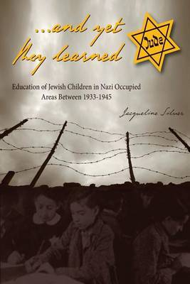 ...and Yet They Learned by Jacqueline Silver