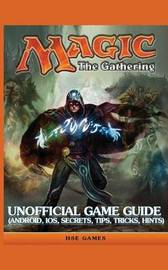 Magic the Gathering Unofficial Game Guide by The Yuw