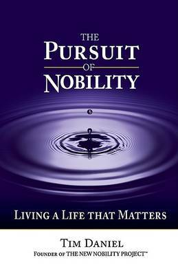 The Pursuit of Nobility by Tim Daniel