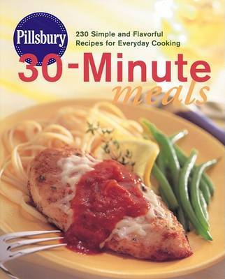 Pillsbury 30-Minute Meals by Pillsbury Editors