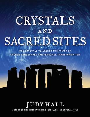 Crystals and Sacred Sites by Judy Hall