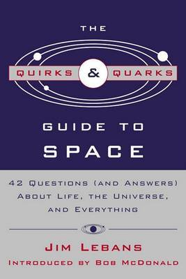 The Quirks & Quarks Guide to Space by Jim Lebans image