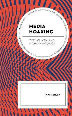 Media Hoaxing by Ian Reilly