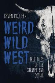 Weird Wild West by Keven McQueen