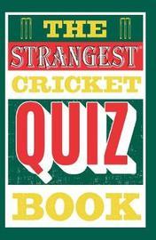 The Strangest Cricket Quiz Book by Ian Allen