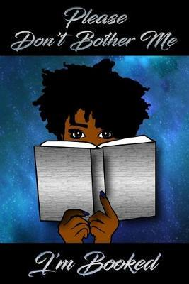 Please Don't Bother Me I'm Booked by Charlotte L Brown-Jenkins