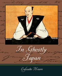 In Ghostly Japan - Lafcadio Hearn by Hearn Lafcadio Hearn image