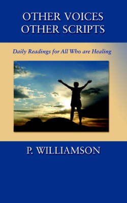 Other Voices, Other Scripts: Daily Readings For All Who Are Healing by P. Williamson (London Business School) image