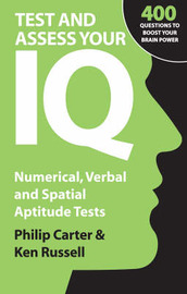 Test and Assess Your IQ: Numerical, Verbal and Spatial Aptitude Tests by Philip J Carter image