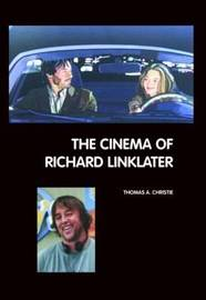 The Cinema of Richard Linklater by Thomas A. Christie image