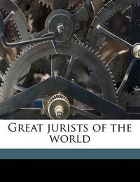 Great Jurists of the World by John Macdonell, Sir