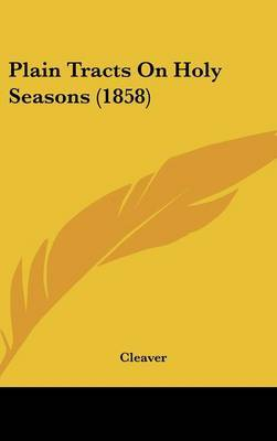 Plain Tracts On Holy Seasons (1858) by Cleaver image