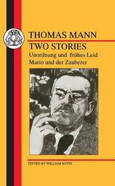 Two Stories: Unordnung und Fruhes Leid/Mario und der Zauberer by Thomas Mann image