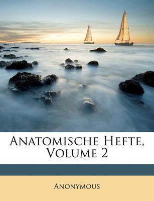 Anatomische Hefte, Volume 2 by * Anonymous