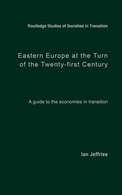Eastern Europe at the Turn of the Twenty-First Century by Ian Jeffries image