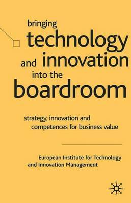 Bringing Technology and Innovation into the Boardroom by European Institute for Technology and Innovation
