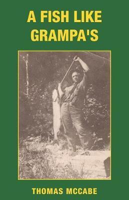 A Fish Like Grampa's by Thomas McCabe