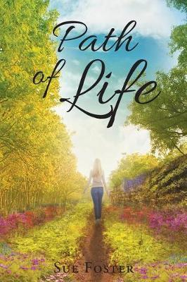 Path of Life by Sue Foster
