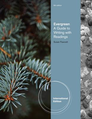 Evergreen: A Guide to Writing with Readings by Susan Fawcett