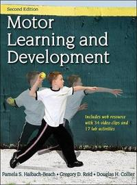 Motor Learning and Development 2nd Edition With Web Resource by Pamela Haibach
