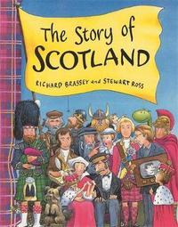 The Story Of Scotland by Richard Brassey image
