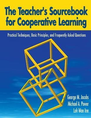 The Teacher's Sourcebook for Cooperative Learning by George M. Jacobs