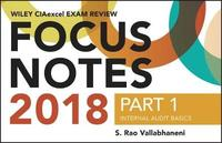 Wiley CIAexcel Exam Review 2018 Focus Notes, Part 1 by Wiley