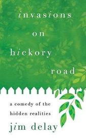 Invasions on Hickory Road by Jim Delay image