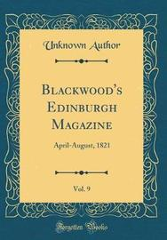 Blackwood's Edinburgh Magazine, Vol. 9 by Unknown Author image