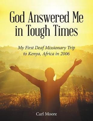 God Answered Me in Tough Times by Carl Moore image