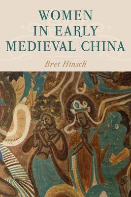 Women in Early Medieval China by Bret Hinsch image