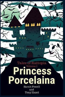 Princess Porcelaina by Sarah Powell