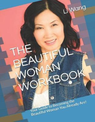 The Beautiful Woman Workbook by Li Wang
