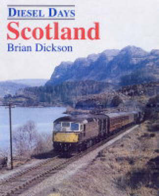 Diesel Days: Scotland by Brian J. Dickson image